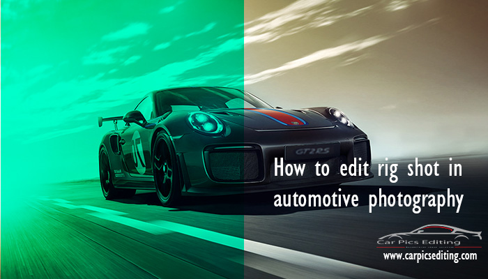 How to edit rig shot in automotive photography