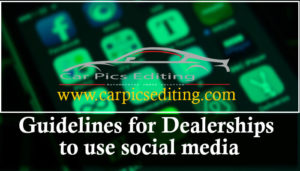 Guidelines for Dealerships to use social media