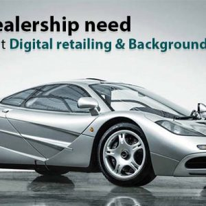 Why dealership need to do about digital retailing