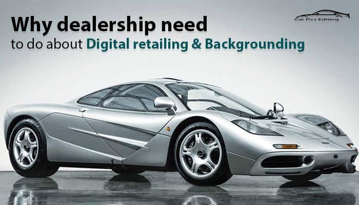 why dealership need digital retailing