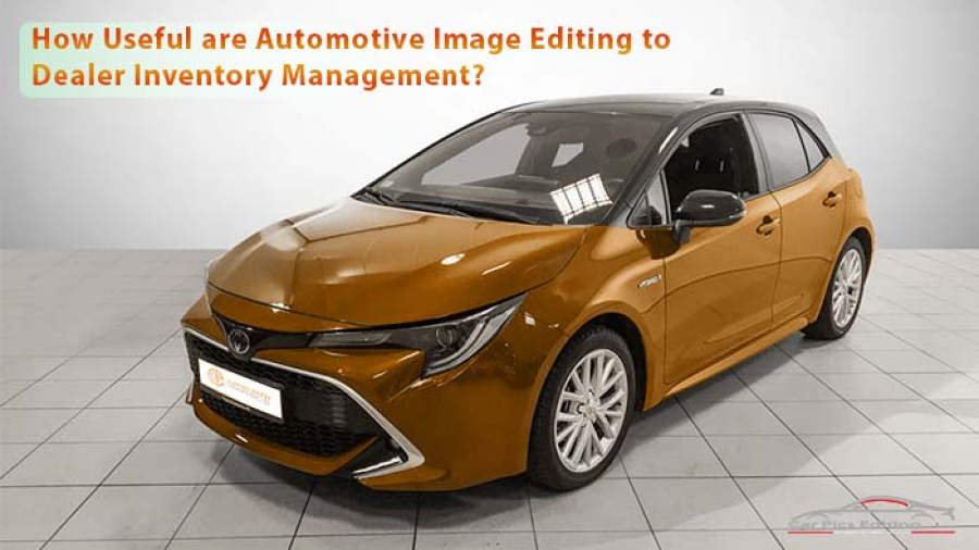 How-Useful-are-Automotive-Image-Editing-to-Dealer-Inventory-Management- Car Pics Editing