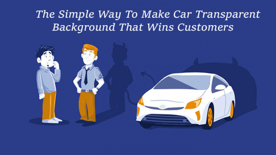 The Simple Way To Make Car Transparent Background That Wins Customers
