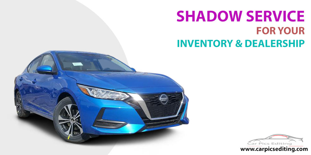 Shadow service for your dealership and inventory