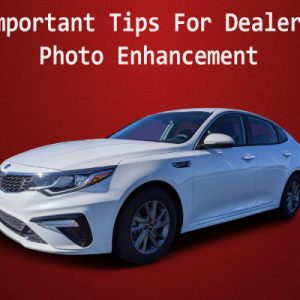 Important Tips for Dealership Photo Enhancement feature image