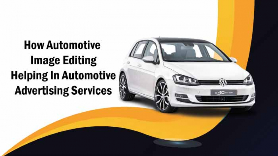 How Automotive Image Editing Helping In Automotive Advertising Services