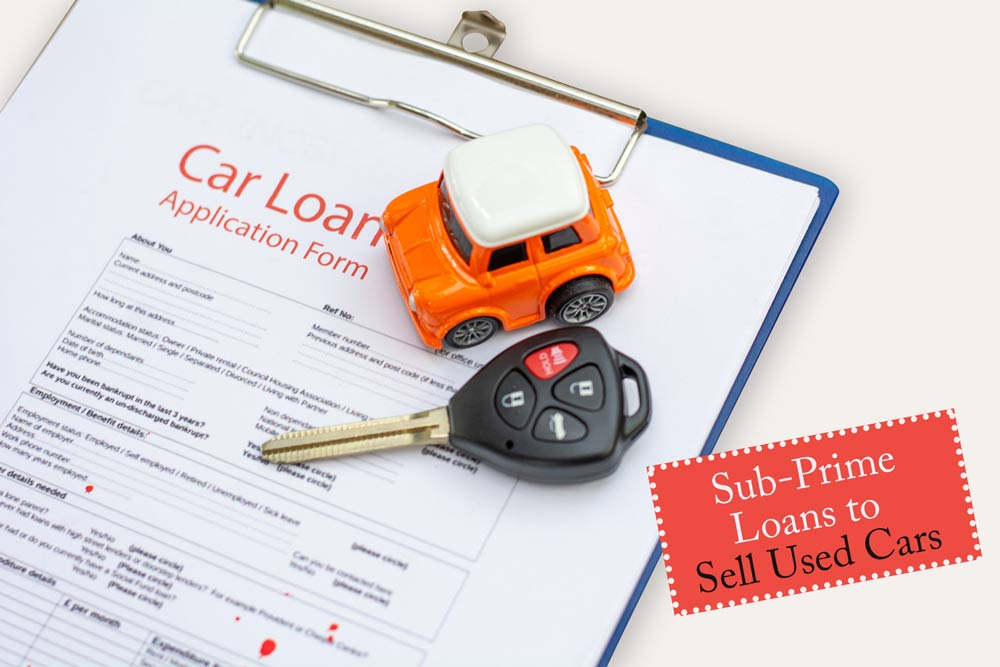 Consider-Sub-Prime-Loans-to-Sell-Used-Cars
