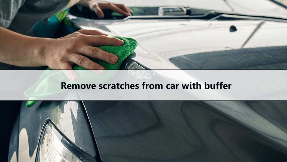 How-to-remove-scratches-from-car-with-buffer